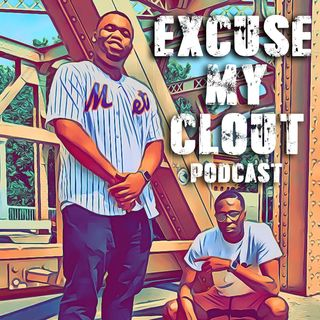 Excuse My Clout Podcast - Episode 2 NBA Finals Recap and More