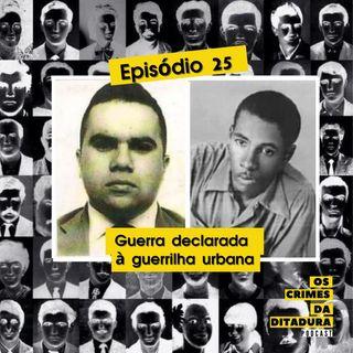 Ep 25 - Guerra declarada à guerrilha