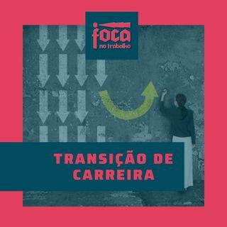 #17 - Transição de Carreira (com Prof. Luciana de Magalhães Pereira)