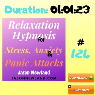 """#124 Relaxation Hypnosis for Stress, Anxiety & Panic Attacks - """"INTRUSIVE THOUGHTS ARE JUST THOUGHTS"""" (Jason Newland) (24th April 2020)"""