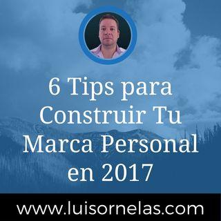 6 Tips para Construir Tu Marca Personal en 2017