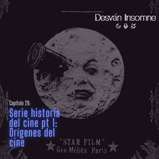 Capítulo 28: Historia del Cine pt.1