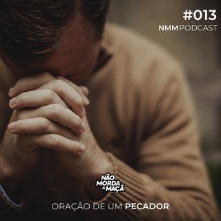 #013 - Oração de um pecador