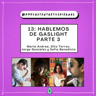 13: Gaslight | Por qué nos encanta mentir con Sofía Benedicto, Jorge González y El Dragón Azul