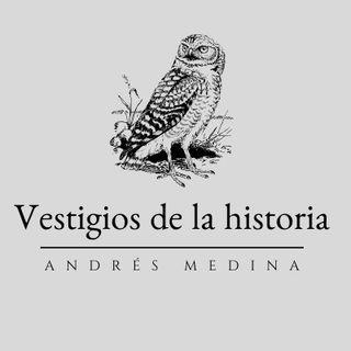 VESTIGIOS DE LA HISTORIA