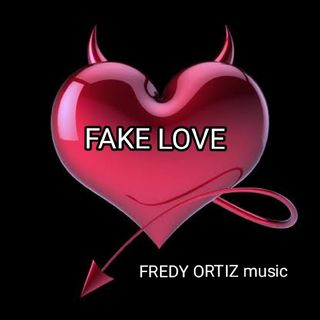 Fake Love -FredyOrtizmusic
