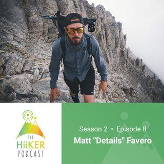 "Season 2 Episode 8: Matt ""Details"" Favero"