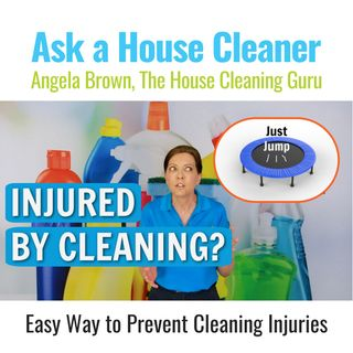 Injured by Cleaning and Easy Prevention Tips for Housekeepers and Maids