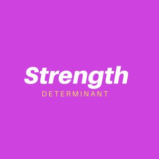 The Strength Determinant