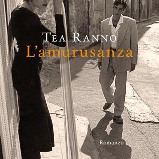 "Tea Ranno ""L'amurusanza"""