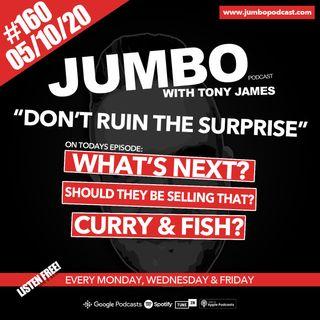 Jumbo Ep:160 - 05.10.20 - Don't Ruin The Surprise!