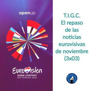 T.I.G.C. El repaso de las noticias eurovisivas de noviembre (3x03)