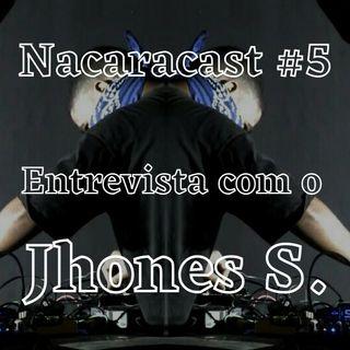 Nacaracast #5 - Entrevista com o Jhones S.