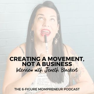 Creating a movement, not a business with Jeneth Blackert