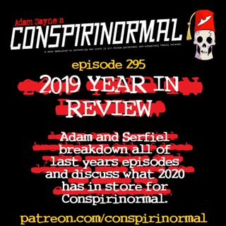 Conspirinormal Episode 295- Conspirinormal's 2019 in Review