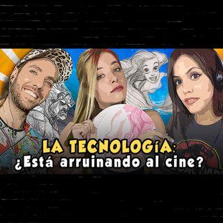 Ep.7 - ¿La tecnología está arruinando el cine?
