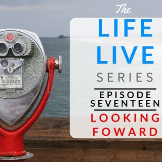 Life Live Episode 17 - Looking Forward | Suicide, Depression and Life Lessons