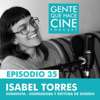 EP35: CINE Y SONIDO: Isabel Torres