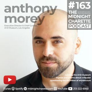 #163 - Anthony Morey, Executive Director & Curator at A+D Museum in Los Angeles, Lecturer at SCI-Arc, and Creative Director of ynotWORKSHOP