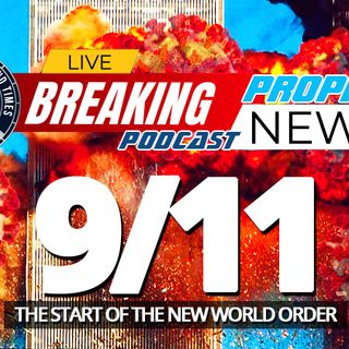 NTEB PROPHECY NEWS PODCAST: The Twin Towers Came Down, The New World Order Went Up, And Then COVID-19 Was Released To Finish The Job