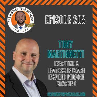 #208 - Tony Martignetti, Inspired Purpose Coaching