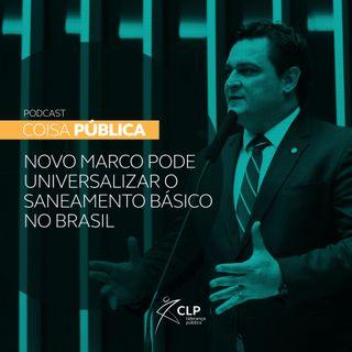 Novo Marco pode universalizar o saneamento básico no Brasil
