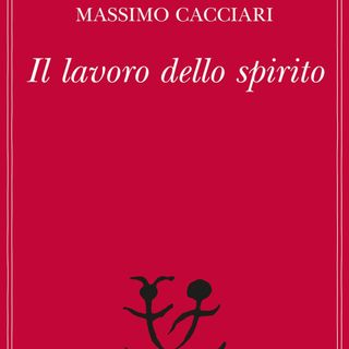 """Massimo Cacciari """"Il lavoro dello spirito"""""""