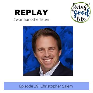 LTGL-39  Empowered Fathers in Action with Christopher Salem - REPLAY