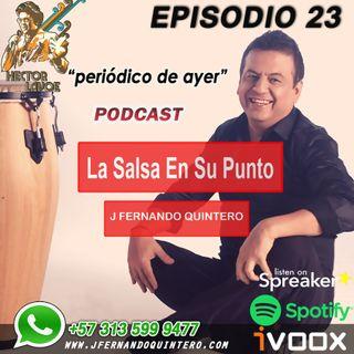 "EPISODIO 23-Héctor Lavoe ""Periódico de ayer"""