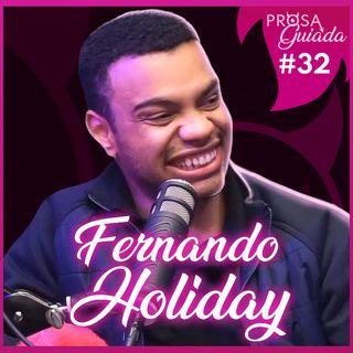 FERNANDO HOLIDAY - Prosa Guiada #32