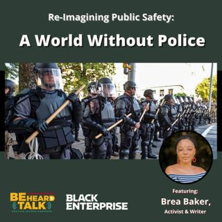 Re-Imagining Public Safety: A World Without Police