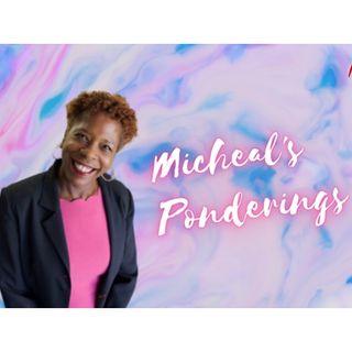 MICHEAL'S PONDERINGS #1
