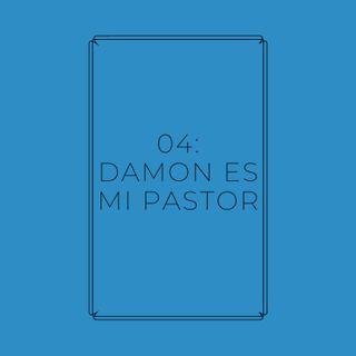 Experimento #EnPantufla 04 - Damon es mi pastor