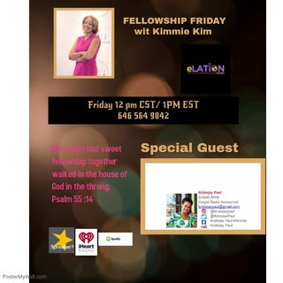 Fellowship Friday wit Kimmie Kim Special Guest Lady Paul