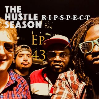 The Hustle Season 2: Ep. 43 R-I-P-S-P-E-C-T