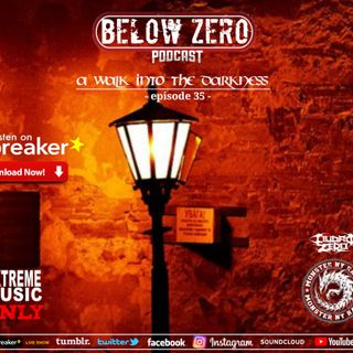 BELOW ZERO - A WALK INTO THE DARKNESS