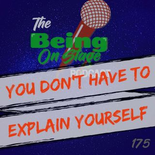 You Don't Have to Explain Yourself