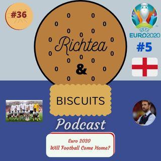 Euro 2020 #5 - Episode 35 - Will Football Come Home?