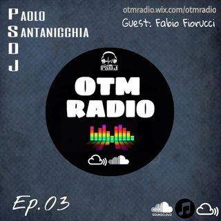 Paolo Santanicchia - OTM Radio #03 GUEST: Fabio Fiorucci