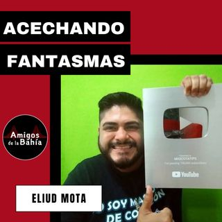 15. #EN VIVO ACECHANDO FANTASMAS| Eliud Mota