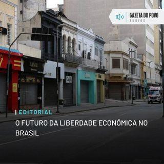 Editorial: O futuro da liberdade econômica no Brasil