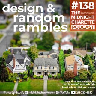 #138 - Cul de Sacs & Neighborhood Master Plans, Childhood Homes, and Overpriced Lemonade Stands