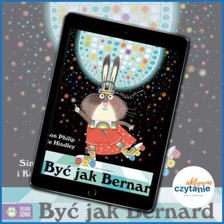 Być jak Bernard