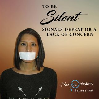 "Episode 146 ""To Be Silent Signals Defeat or a Lack Of Concern"""