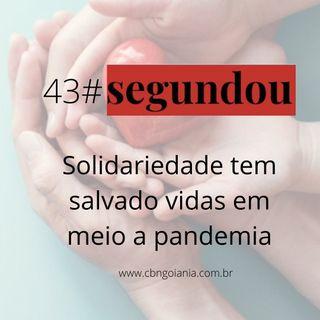 Segundou #43 - Solidariedade tem salvado vidas em meio a pandemia