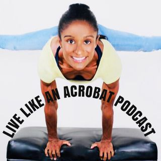 Live Like An Acrobat Podcast Episode 5:  Spotlight LGBTQ+ Community within Acrobaticgymnastics with Special Co-Host Legendary Arthur Davis