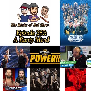 B&S Episode 287: A Ranty Mood