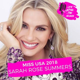 Miss USA 2018 Sarah Rose Summers - Reflecting On Her Year As Miss USA & What's Next