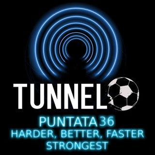 Puntata 36 - Harder, Better, Faster, Strongest