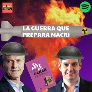 #OrsonRadio - La guerra que prepara Macri…